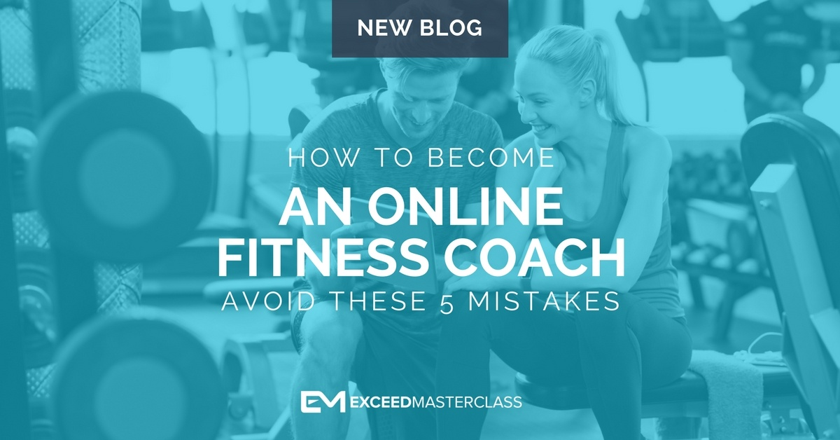3e1f817a001 How to Become an Online Fitness Coach - Avoid these 5 Mistakes